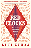 Red Clocks: SHORTLISTED FOR THE ORWELL PRIZE FOR POLITICAL FICTION 2019