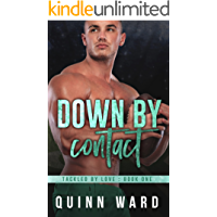 Down By Contact: A Second Chance Gay Sports Romance (Tackled By Love Book 1)