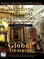Global Treasures MEZQUITA-CATEDRAL DE CORDOBA Aljama Mosque Andalucia, Spain