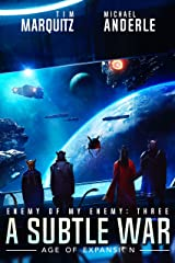A Subtle War: An Alien Galactic Military Science Fiction Adventure (Enemy of my Enemy Book 3) Kindle Edition