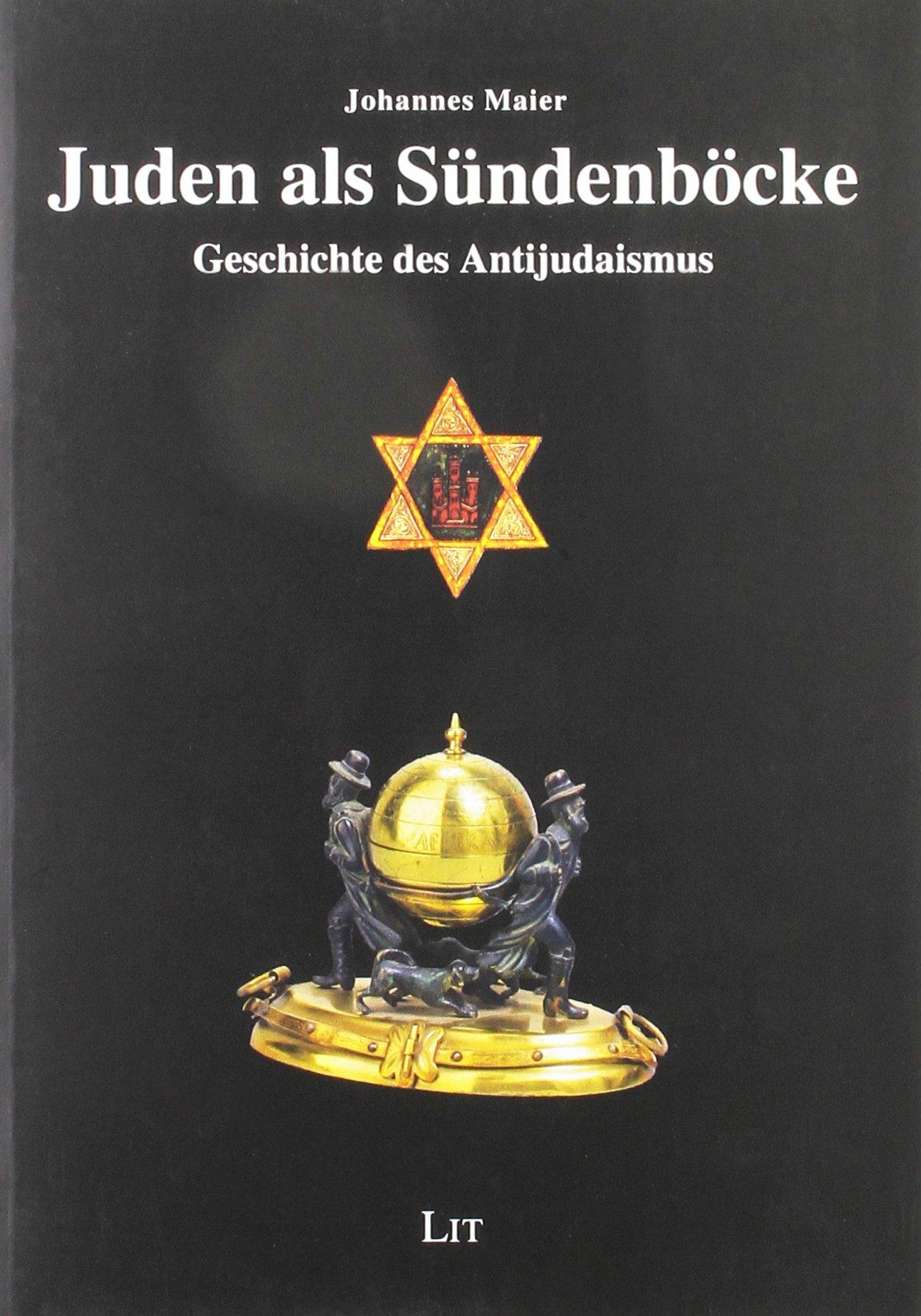 Juden als Sündenböcke: Geschichte des Antijudaismus