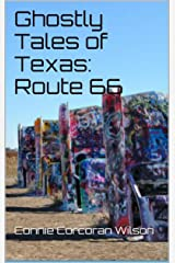Ghostly Tales of Texas: Route 66 (Ghostly Tales of Route 66 Book 6) Kindle Edition