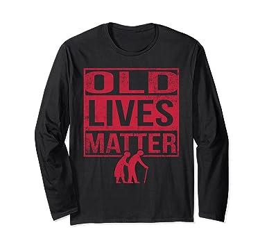 Amazon Old Lives Matter Long Sleeve Shirt Men Elderly Birthday Gift Clothing