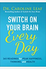 Switch On Your Brain Every Day: 365 Readings for Peak Happiness, Thinking, and Health Hardcover