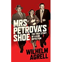 Mrs Petrova's Shoe: The True Story of a KGB Defection
