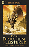 Der Drachenflüsterer - Das Verlies der Stürme: Roman (Die Drachenflüsterer-Serie 3)