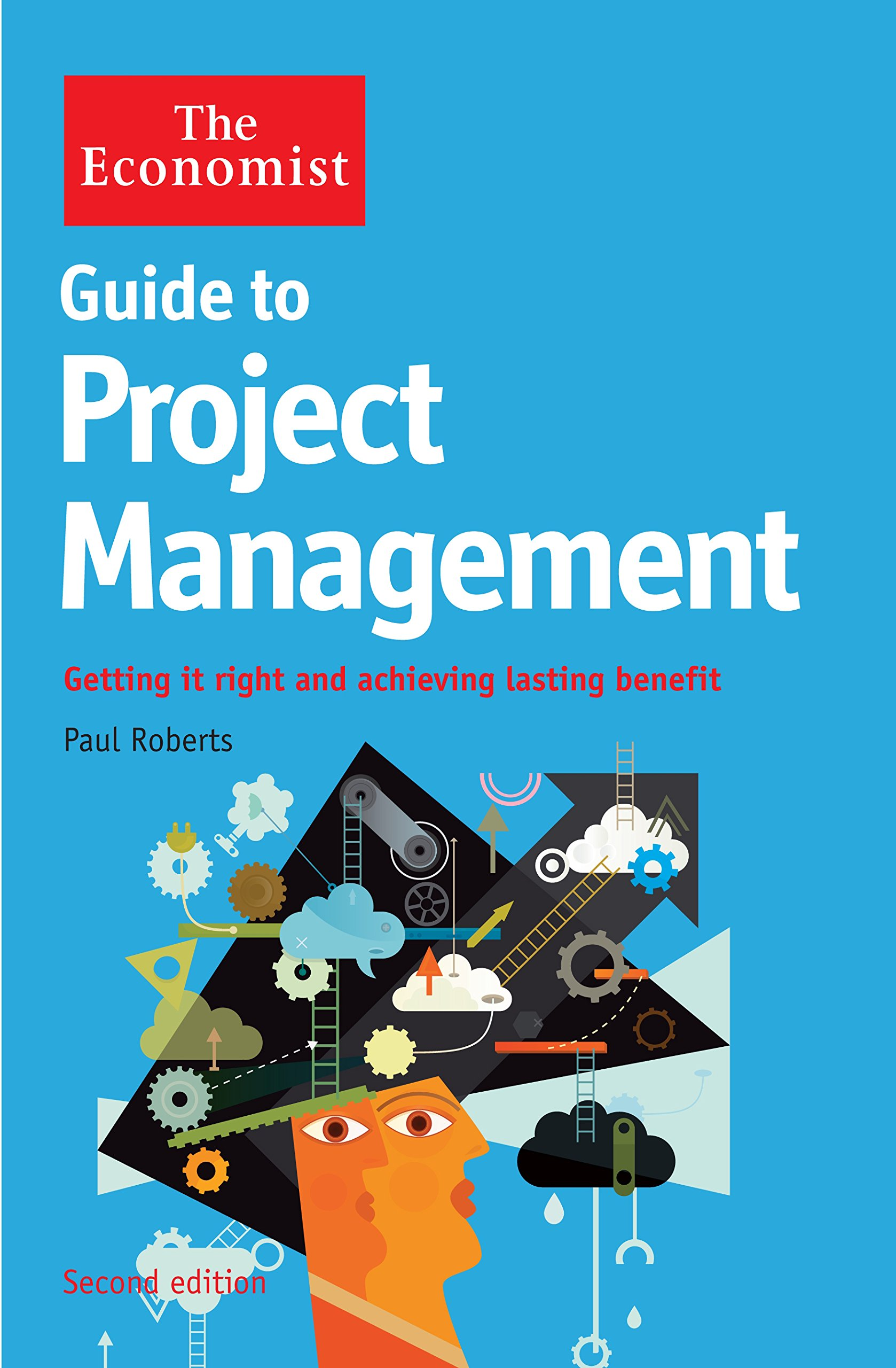 Download The Economist Guide to Project Management 2nd Edition: Getting it right and achieving lasting benefit pdf