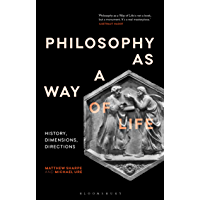 Philosophy as a Way of Life: History, Dimensions, Directions (English Edition)