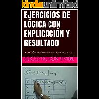 EJERCICIOS DE LÓGICA CON EXPLICACIÓN Y RESULTADO: COLECCIÓN RESÚMENES UNIVERSITARIOS Nº 78