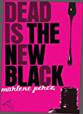 Dead Is the New Black (Dead Is series Book 1)