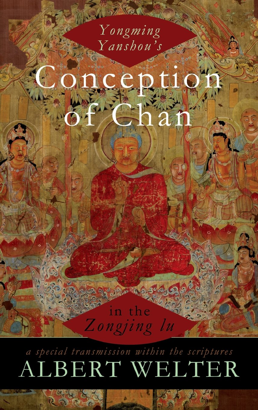 Yongming Yanshous Conception of Chan in the Zongjing lu: A Special Transmission Within the Scriptures