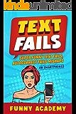 TEXT FAILS: Super Funny Text Fails, Autocorrect Fails Mishaps On Smartphones