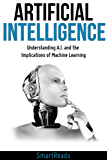 Artificial Intelligence: Understanding A.I. and the Implications of Machine Learning (English Edition)