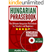 Hungarian Phrasebook: The Ultimate Hungarian Phrasebook for Travelers and Beginners (Audio Included) (English Edition)