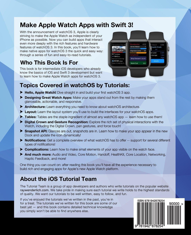 Watchos By Tutorials Second Editon: Making Apple Watch Apps With Watchos 3  And Swift 3: Raywenderlich Team, Ryan Nystrom, Jack Wu, Scott Atkinson,