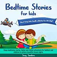 Bedtime Stories for Kids: Short Fairy Tales Bundle Collection for 365 Days!: Sleep Meditation Stories, Fables and…