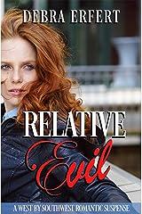Relative Evil: A West by Southwest Romantic Suspense Kindle Edition