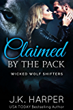 Claimed by the Pack: Paranormal BBW Shapeshifter Wolf Romance (Wicked Wolf Shifters Book 2)