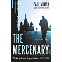 The Mercenary: A Spy's Escape from Moscow (English Edition)