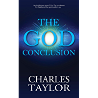 The God Conclusion: An unbiased search for the evidence for God and the spirit within us