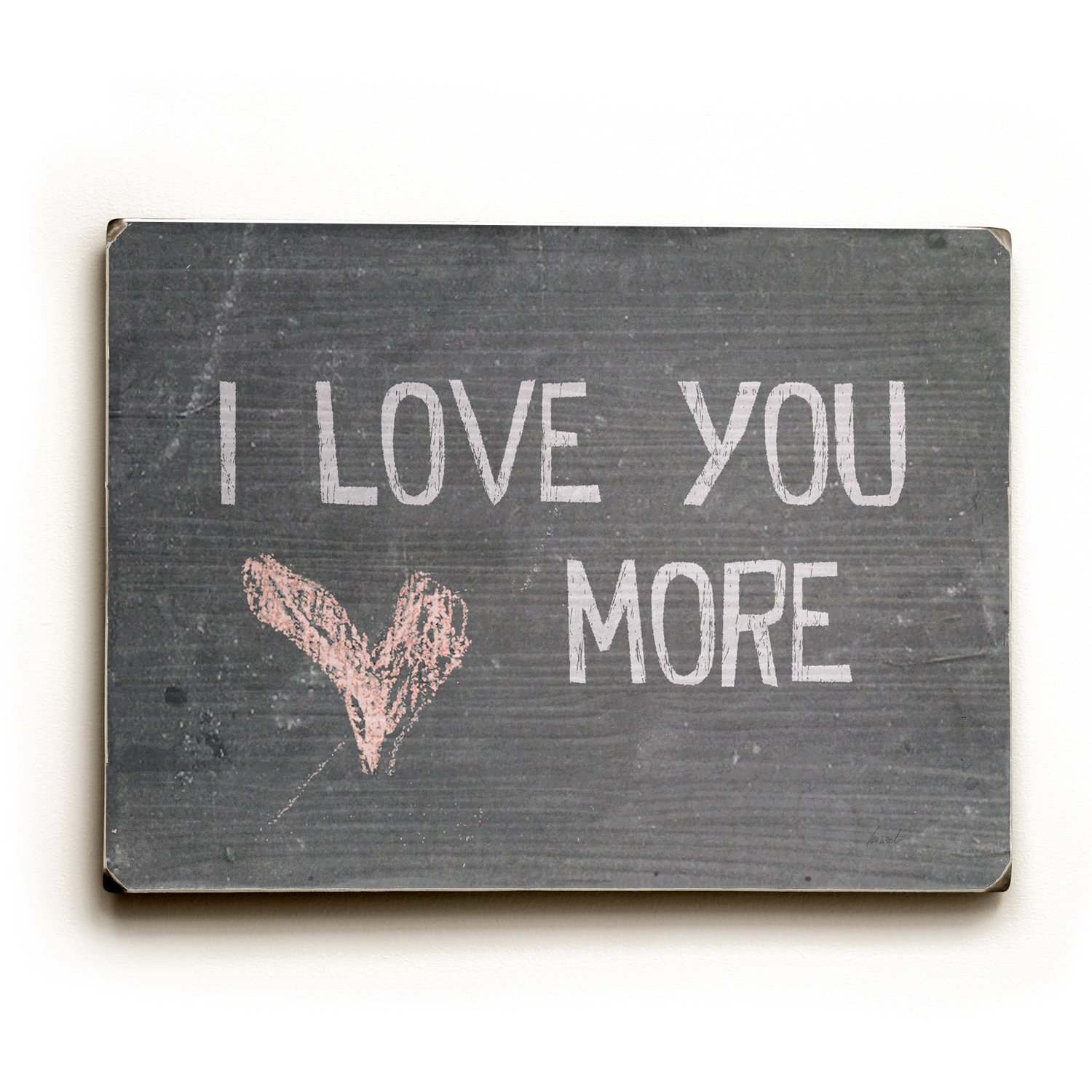 I Love You More by Artist Lisa Weedn 30''x40'' Planked Wood Sign Wall Decor Art