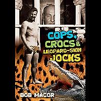 Cops, Crocs & Leopard-Skin Jocks