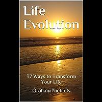 Life Evolution: 37 Ways to Transform Your Life (English Edition)