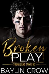 Broken Play (Sugar Land Saints Book 2) Kindle Edition