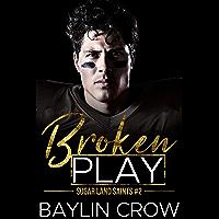 Broken Play (Sugar Land Saints Book 2) (English Edition)