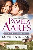 Love Bats Last (The Tavonesi Series Book 1)