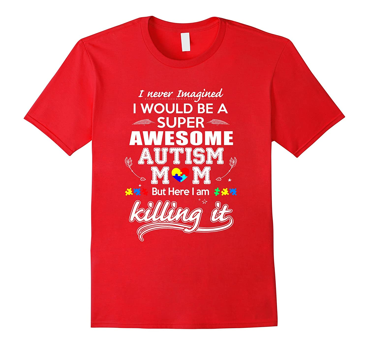I never Imagined I would be a super awesome autism mom shirt-TH