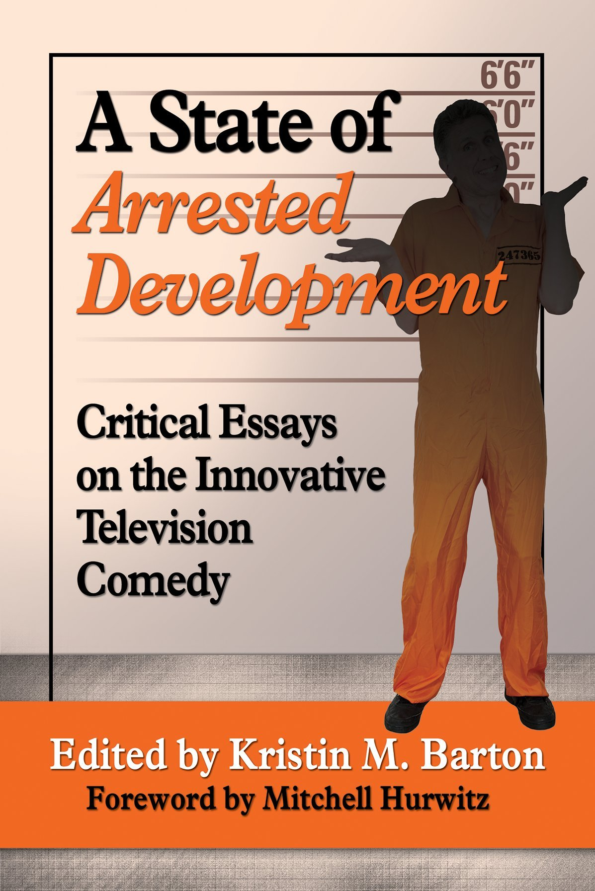 a state of arrested development critical essays on the innovative a state of arrested development critical essays on the innovative television comedy co uk kristin m barton 9780786479917 books