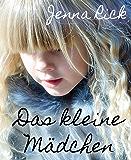 Das kleine Mädchen: Eine weihnachtliche Kurzgeschichte