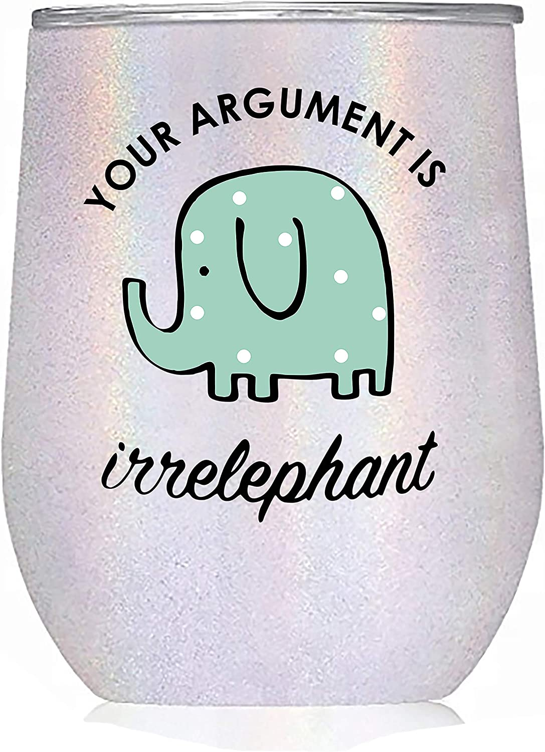 """Elephant Gifts"""" Your Argument is Irrelephant"""" - White Glitter Tumbler/Mug/Cup for Wine, Coffee and All Drinks - Funny Gifts for Her, Him, Glass, Lovers, Women, Stuff, Decor, Lawyer"""
