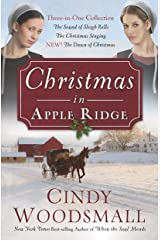 Christmas in Apple Ridge: Three-in-One Collection: The Sound of Sleigh Bells, The Christmas Singing, NEW! The Dawn of Christmas Paperback