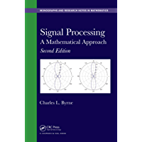Signal Processing: A Mathematical Approach, Second Edition (Chapman & Hall/CRC Monographs and Research Notes in…