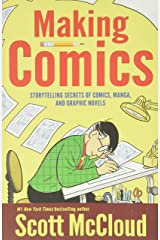 Making Comics: Storytelling Secrets of Comics, Manga and Graphic Novels Paperback