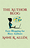 The Author Blog: Easy Blogging for Busy Authors (English Edition)