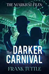 The Darker Carnival (The Markhat Files Book 7)