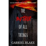 The Mother of all Things: The twists keep on coming in this addictive psychological thriller (Godless Creatures Book 1)