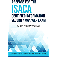 Prepare for the ISACA Certified Information Security Manager Exam: CISM Review Manual (English Edition)