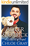 Adler and Orrick (A Little Bit of Perfect Book 1)