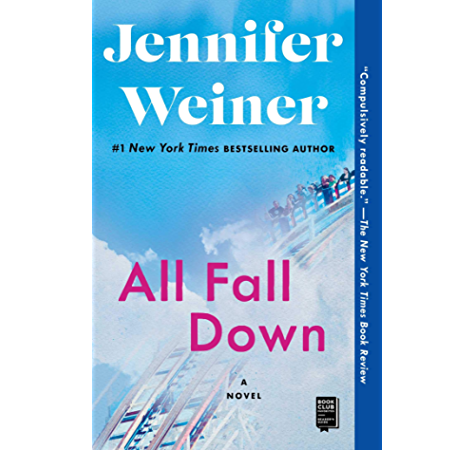 All Fall Down A Novel Kindle Edition By Weiner Jennifer Literature Fiction Kindle Ebooks Amazon Com