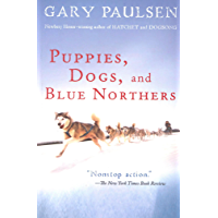 Puppies, Dogs, and Blue Northers: Reflections on Being Raised by a Pack of Sled Dogs