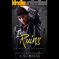 In Ruins: A Dark High School Bully Romance (A Black Falls High Novel Book 1)