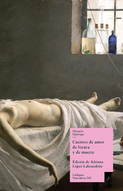 Cuentos de amor de locura y de muerte (Narrativa nº 242) eBook ...