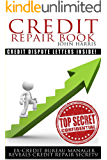 Credit Repair Book: Ex Credit Bureau Manager Reveals Credit Repair Secrets
