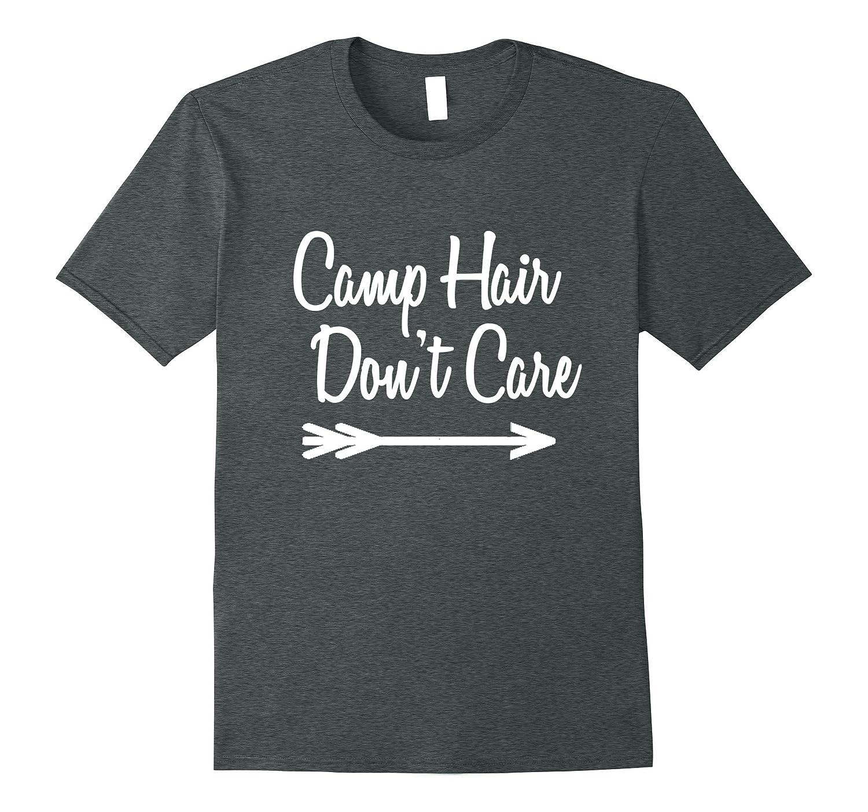 Camp Hair Don't Care Shirt Tee Camping T Shirt Camper-T-Shirt