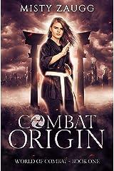 Combat Origin (World of Combat Dystopia Book 1) Kindle Edition