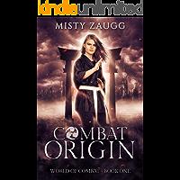 Combat Origin (Combat World Dystopia Book 1)